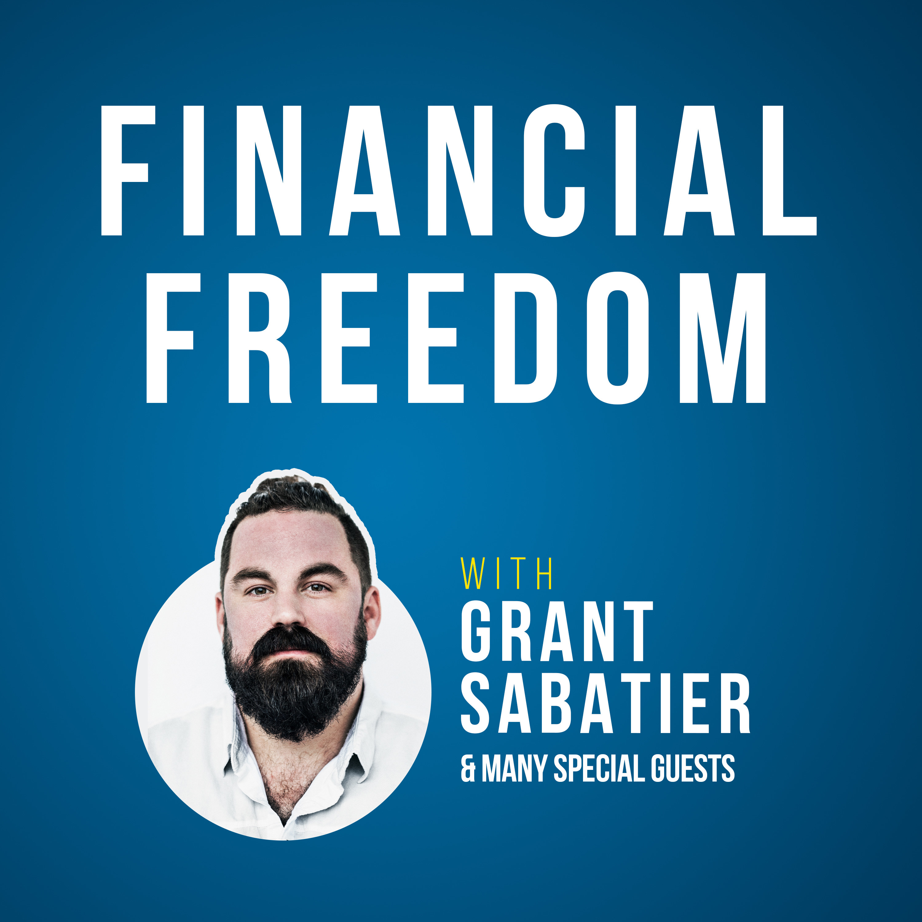 """host Grant Sabatier with the title """"Financial Freedom"""""""