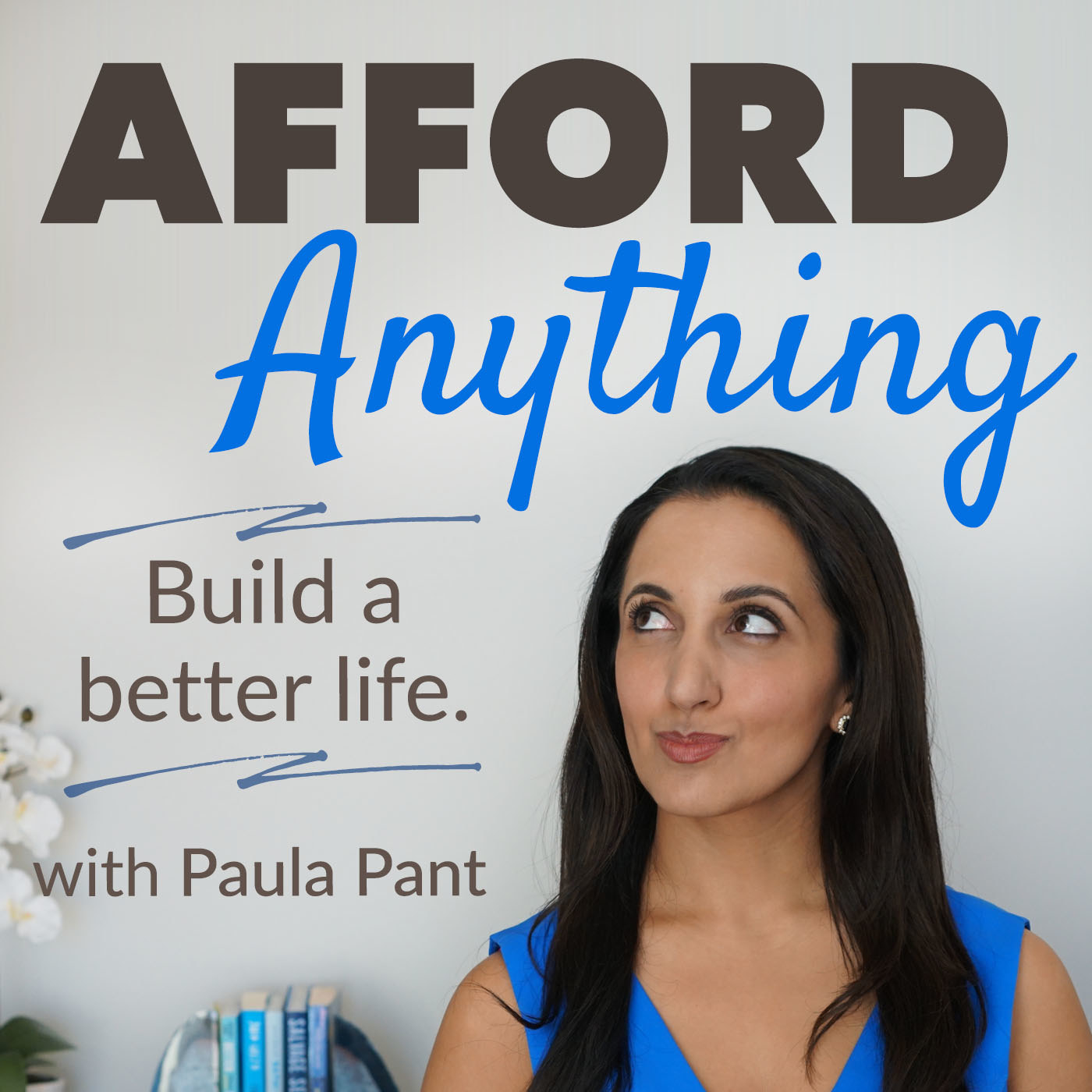 """host Paula Pant looking thoughtful text reading  """"Afford Anything; build a better life"""""""
