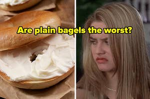 Are plain bagels the worst? with bagel