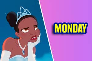 Tiana annoyed that she got Monday as a result