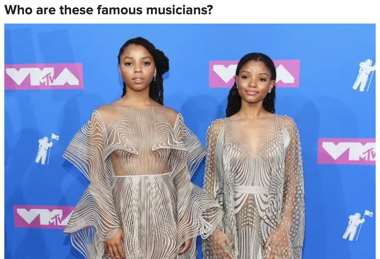 """Chloe x Halle posing on the red carpet, with the text: """"Who are these famous musicians?"""""""