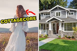 """On the left, someone standing out in an open field wearing a flowy dress with an arrow pointing to them and """"Cottagecore"""" written next to them, and on the right, a sweet, suburban home"""