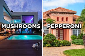 """On the left, the exterior of a modern home with floor-to-ceiling windows and a pool out back labeled """"mushrooms,"""" and on the right, a villa-style home with a stone walkway up to the front double doors labeled """"pepperoni"""""""