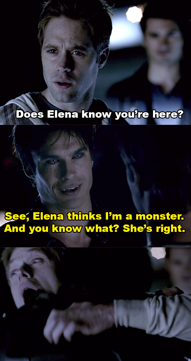 Aaron asks if Elena knows he's there, and Damon says Elena thinks he's a monster, and she's right. Then he kills Aaron