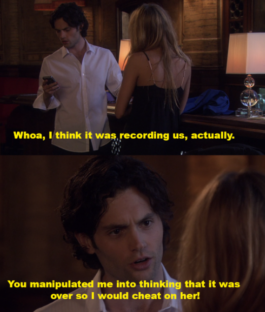 Dan realizes Serena's phone was recording, then that she's manipulated him into cheating on Blair