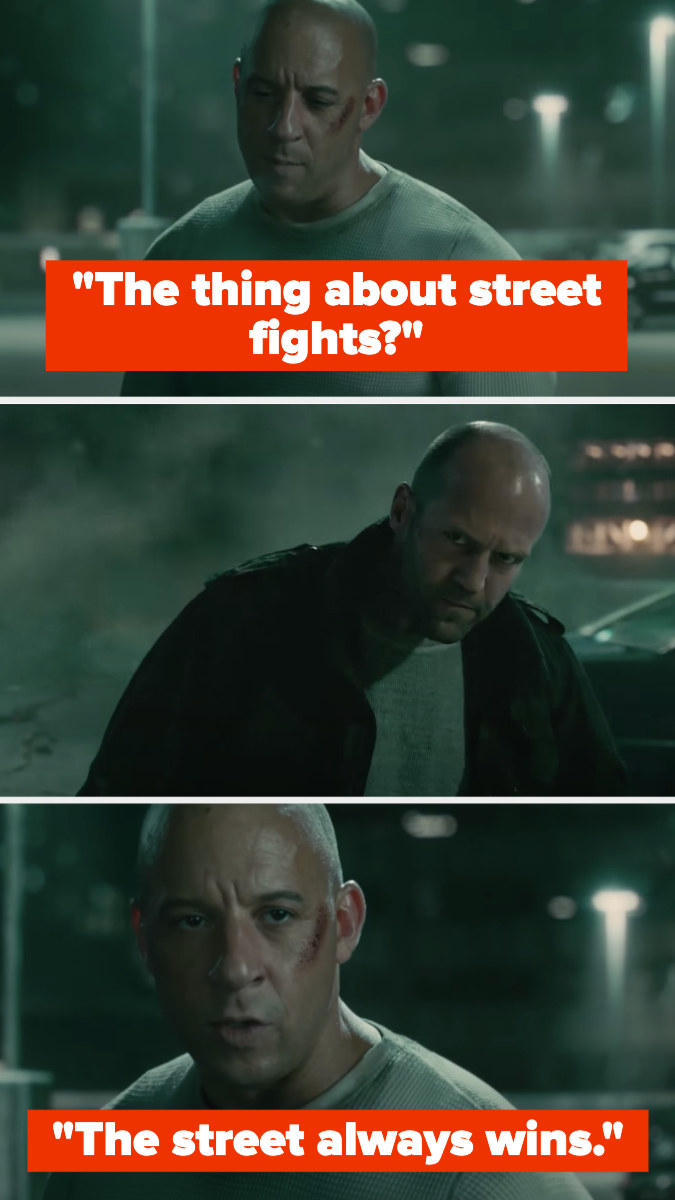 """Vin Diesel in Furious 7 saying, """"The thing about street fights, the street always wins"""""""