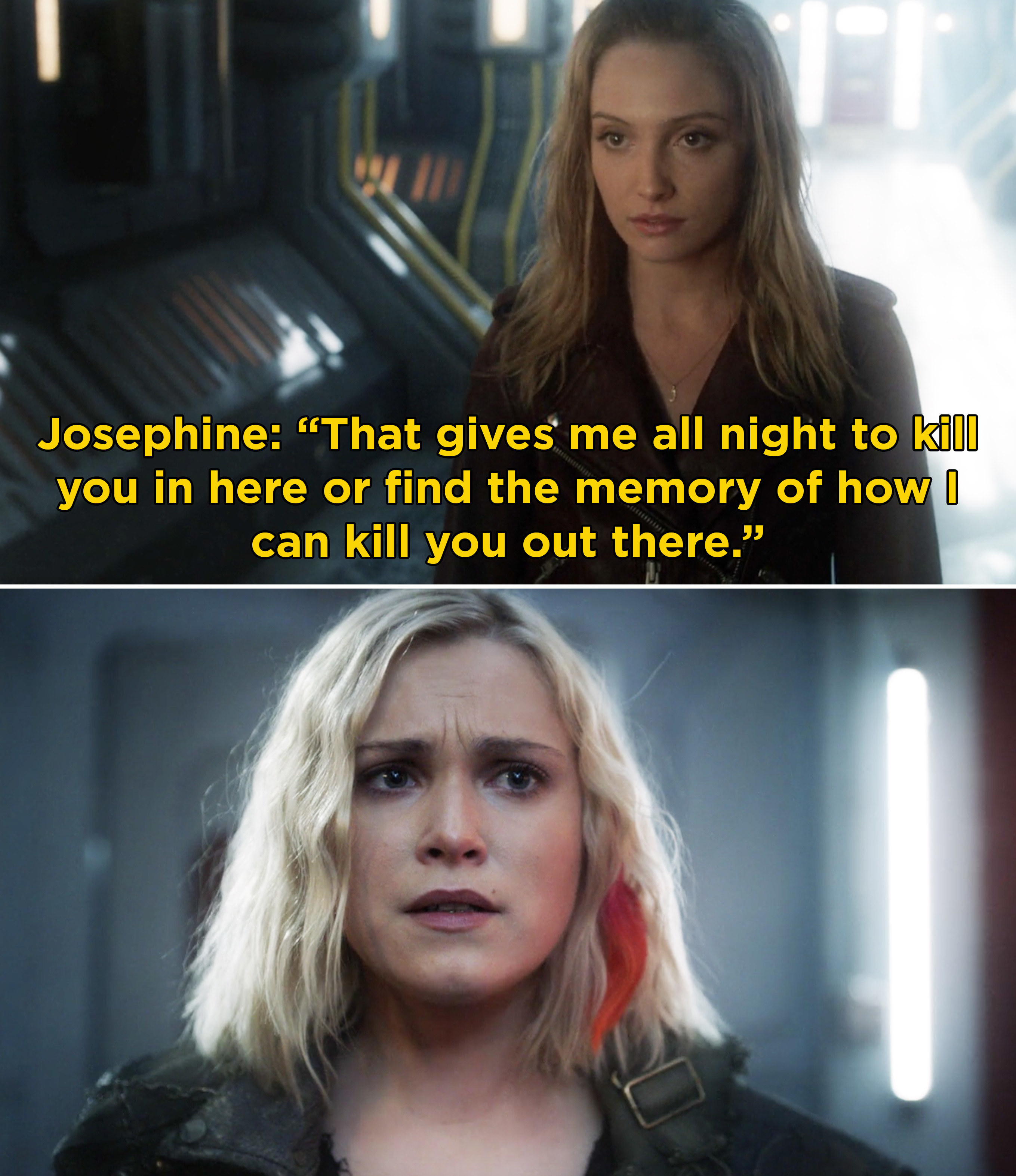 Josephine telling Clarke that she has all night to find a memory or kill her