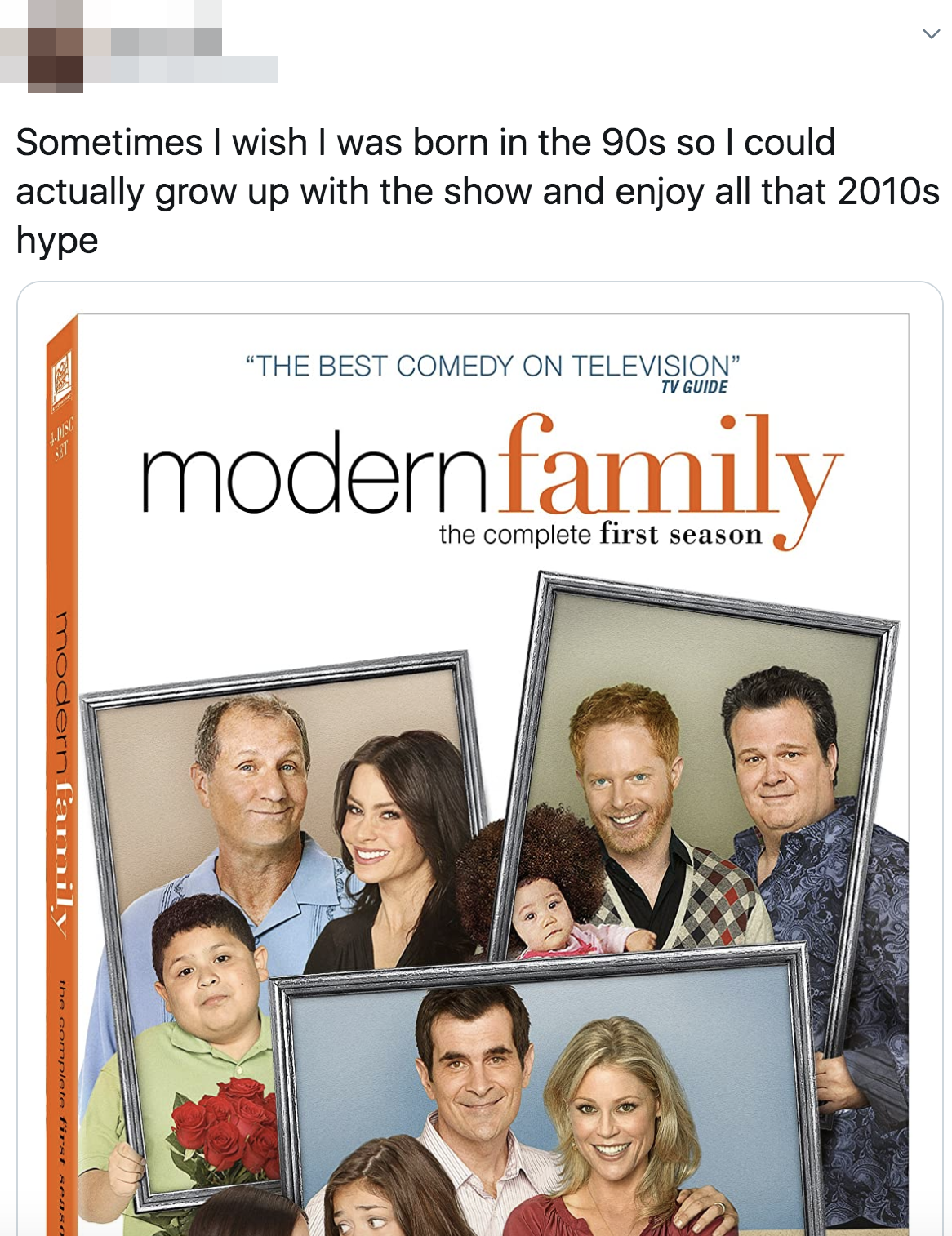 tweet reading sometimes i wish i was born in the 90s so i could actually grow up with the show and the show is modern family