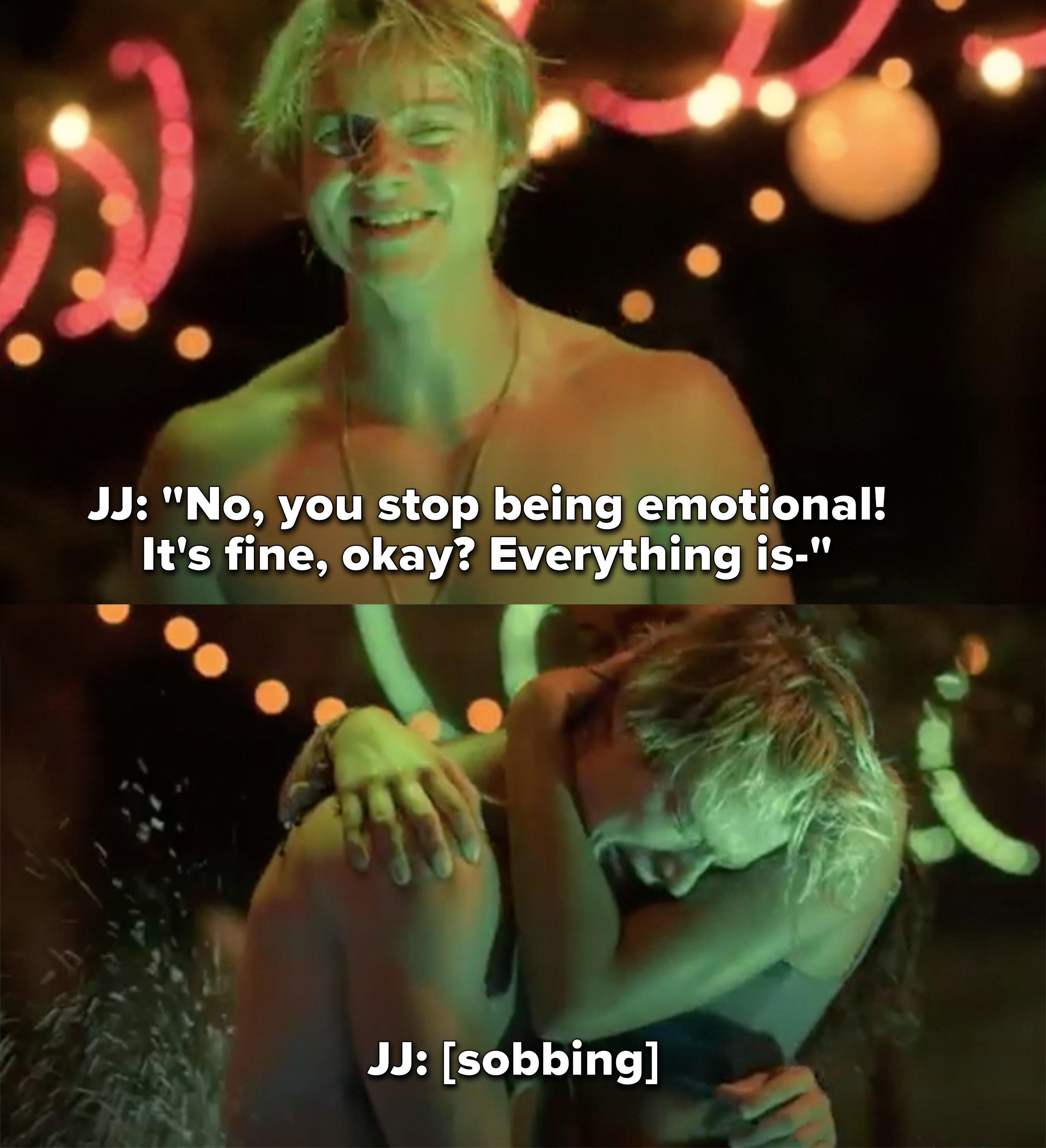 "JJ: ""Stop being emotional, everything is fine,"" breaks down sobbing"