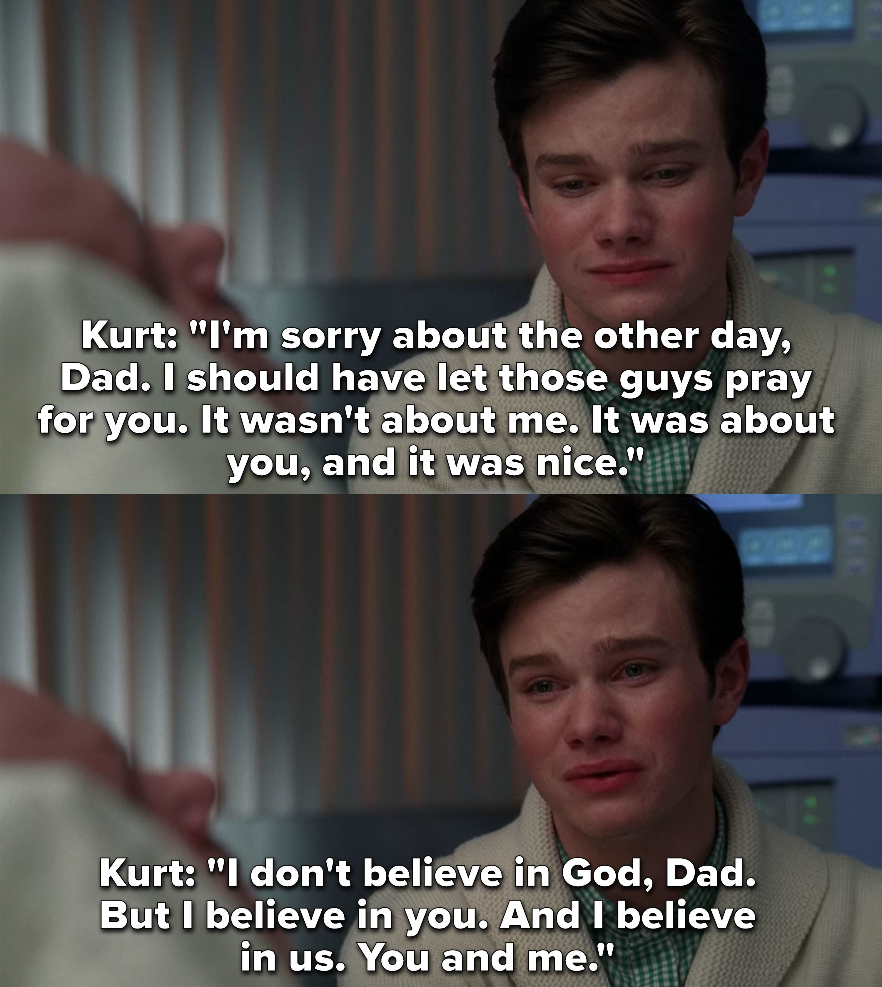 Kurt tells his dad he doesn't believe in God, but he believes in him and their relationship