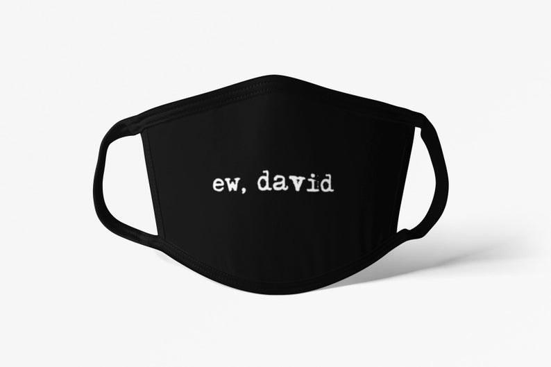 "Black mask that says ""Ew David"""