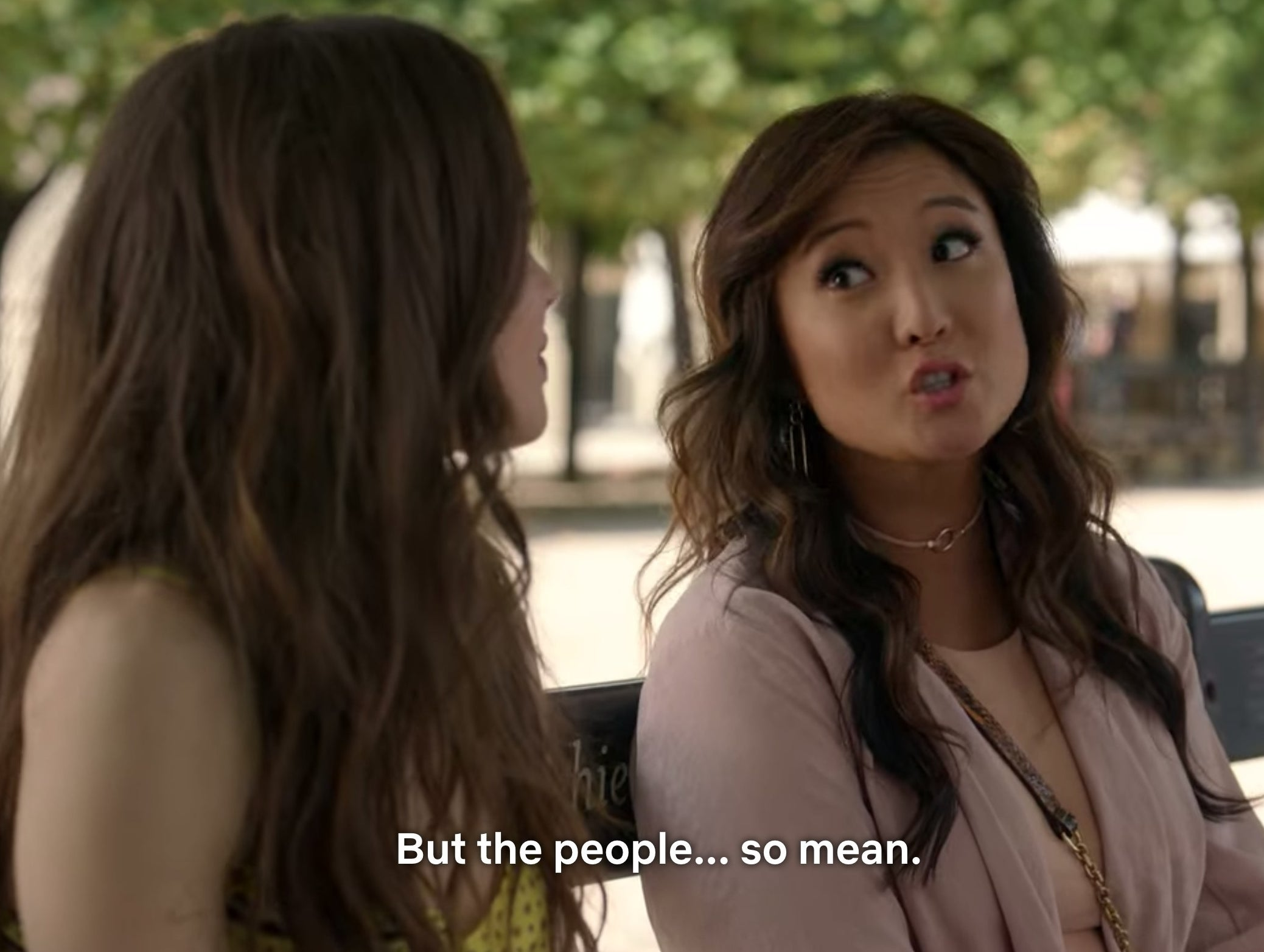 "Emily telling her friend that the people in Paris are ""so mean."""