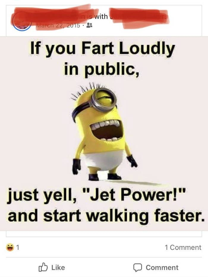 "A Minions meme posted on Facebook that says ""if you fart in public, yell jet power and start walking faster"""