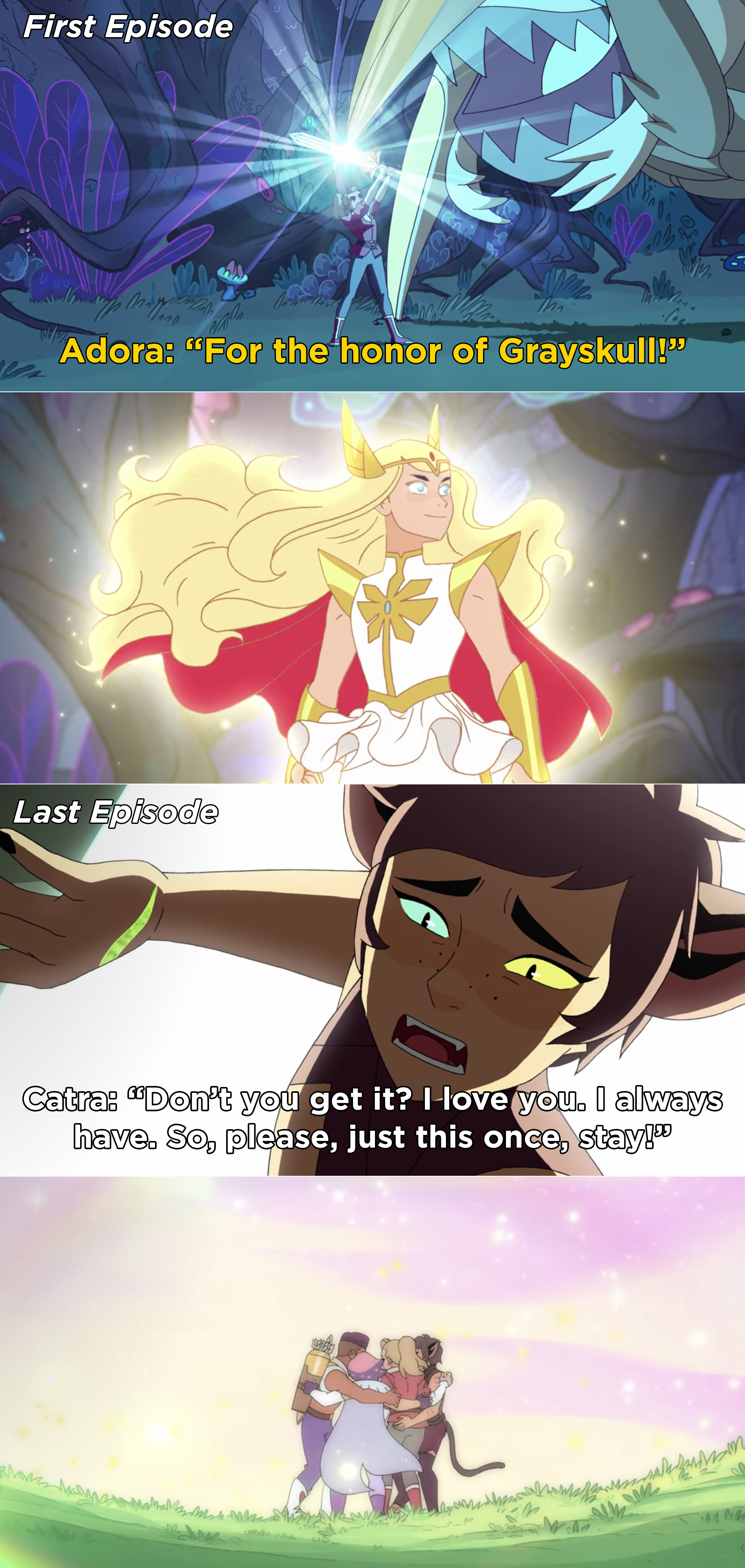 Adora becoming She-Ra for the first time, then Catra pleading with Adora to stay because she loves her
