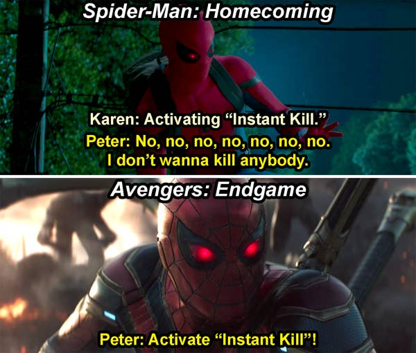 "Peter panicking and saying, ""I don't wanna kill anybody,"" when Karen activates Instant Kill in Spider-Man: Homecoming, and Peter saying, ""Activate Instant Kill,"" in Endgame"