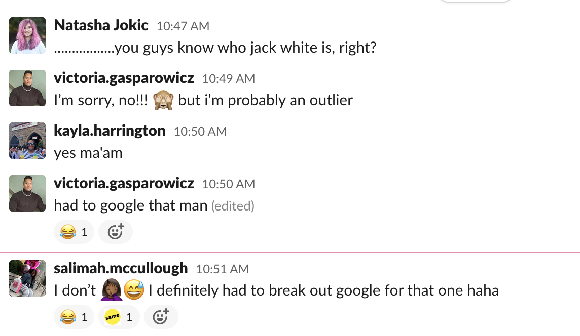My coworkers saying they don't know who Jack White is in a Slack conversation