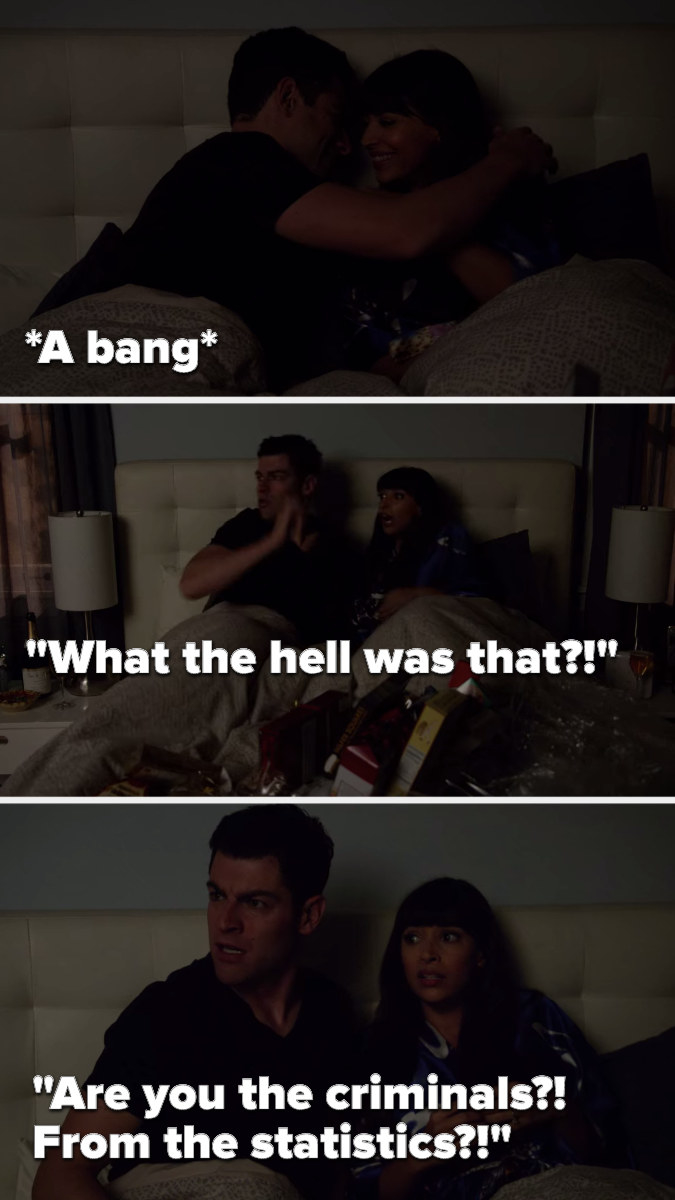"""When Cece and Schmidt are in bed, they hear a bang and Schmidt says, """"What the hell was that, are you the criminals, from the statistics"""""""