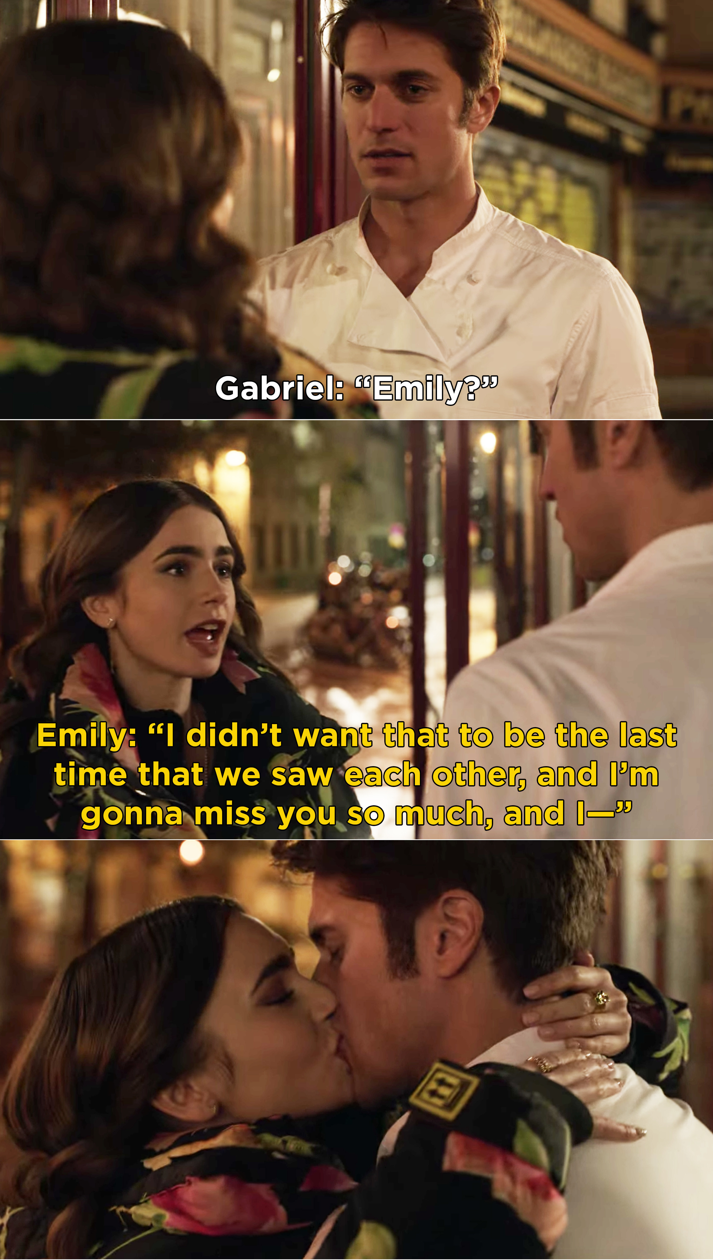 Emily saying to Gabriel that she is going to miss him a lot and then they kiss