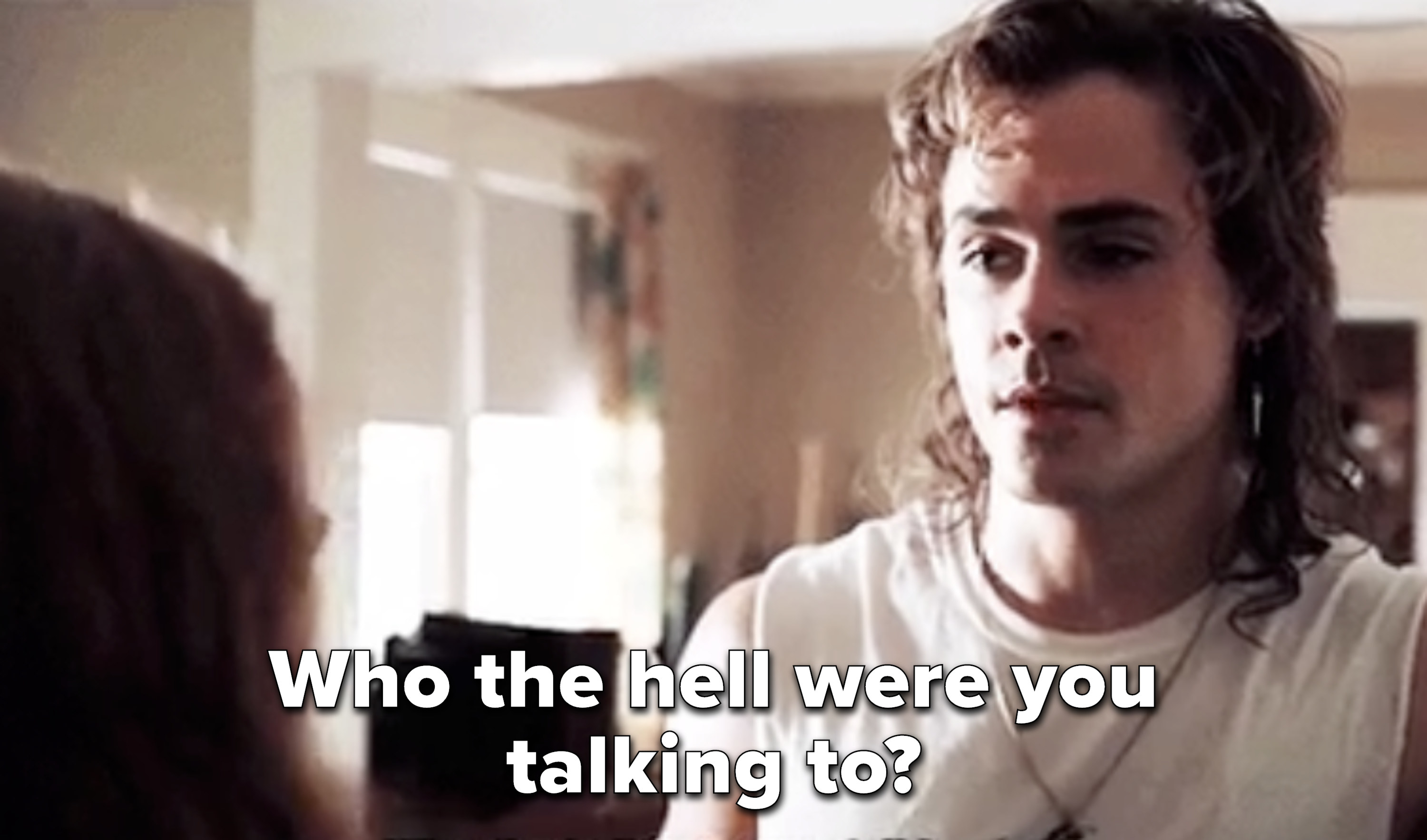 Billy asks Max who the hell she was talking to