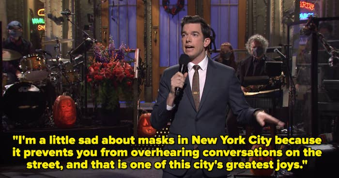 """""""I'm a little sad about masks in New York City because it prevents you from overhearing conversations on the street, and that is one of this city's greatest joys."""""""