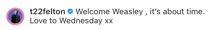 """A screenshot of Tom Felton's comment saying, """"Welcome Weasley, it's about time. Love to Wednesday, XX"""""""