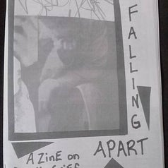 """a """"Falling Apart"""" zine on death, grief, mourning and loss"""