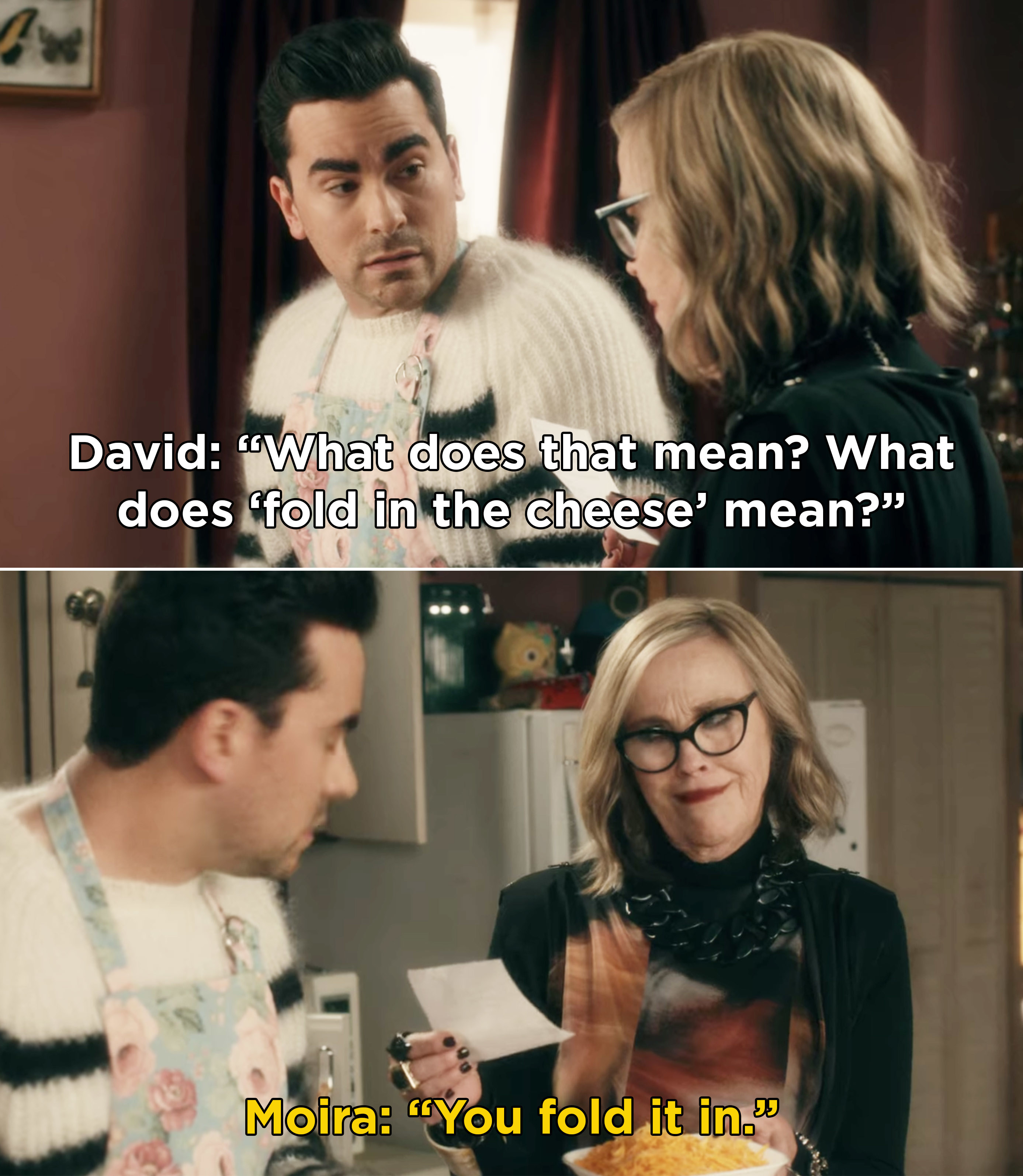 """David asking Moira what """"fold in the cheese"""" means and Moira responding, """"You fold it in"""""""
