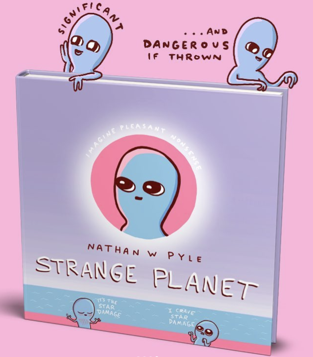 Strange planet book standing upright with two small blue characters animated on top saying significant and dangerous if thrown