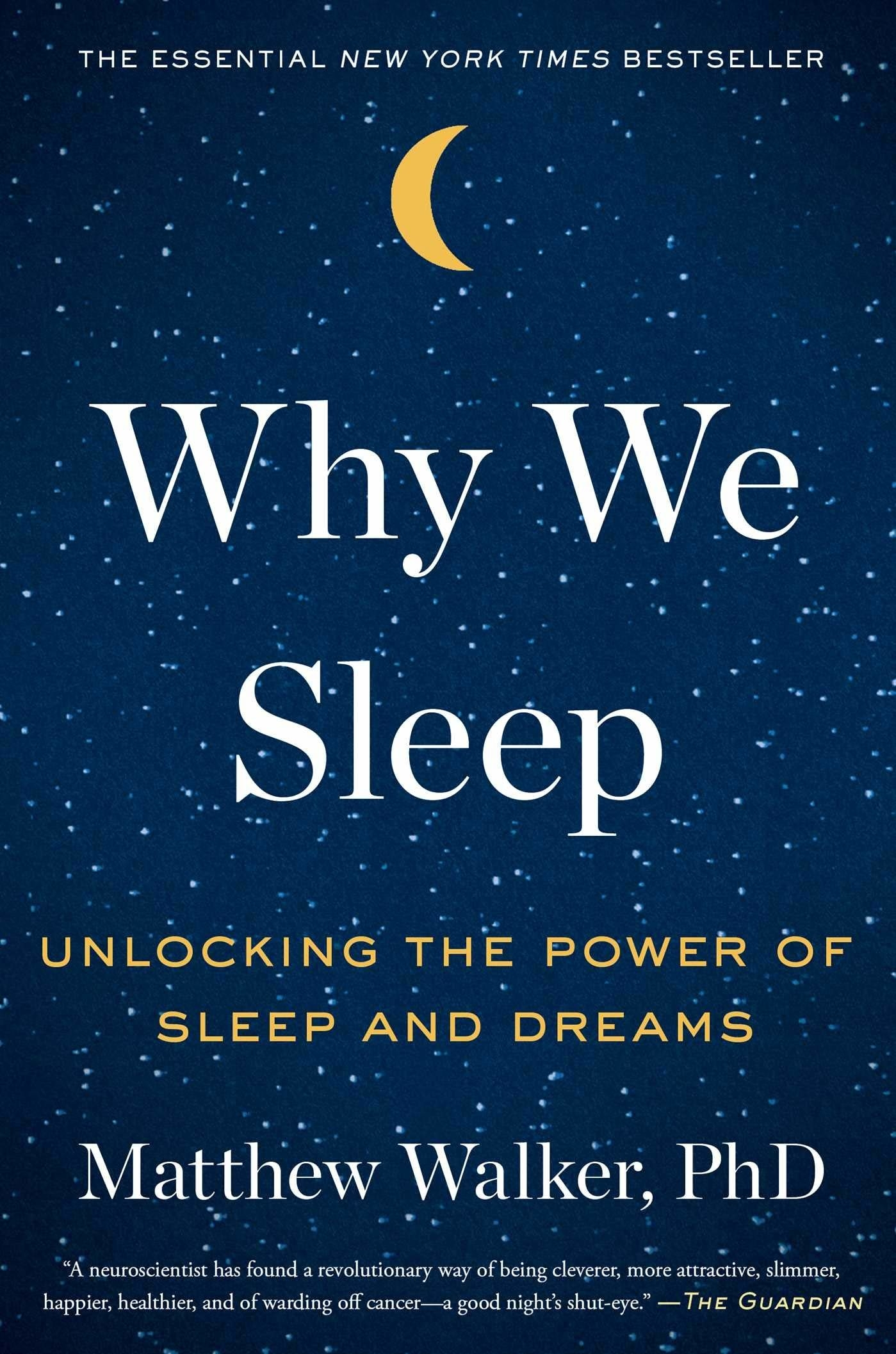 The cover of Why We Sleep that says unlocking the power of sleep and dreams on a background of a starry sky