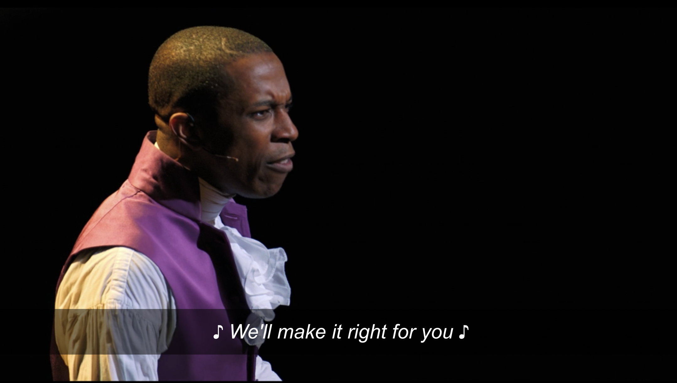 """Aaron Burr singing """"we'll make it right for you"""""""