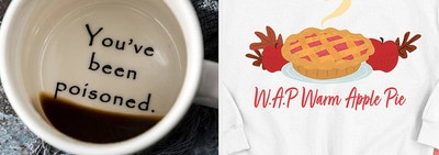left, poisoned mug, right, WAP sweater