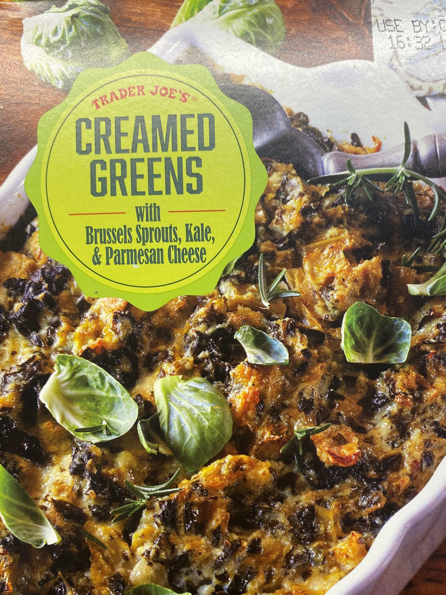 Trader Joe's frozen creamed greens with Brussels sprouts and kale.
