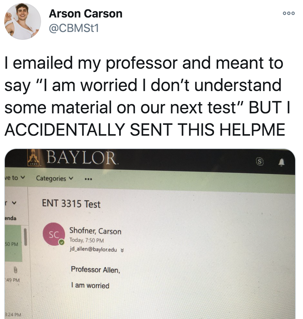 tweet reading i emailed my professor and meant to say i am worried i don't understand some material on our next test but i accidentally sent just i am worried