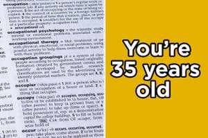 "A dictionary and ""You're 35 years old"" written on it"