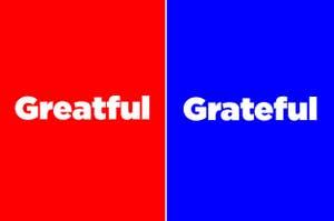 """Greatful"" vs ""Grateful"""