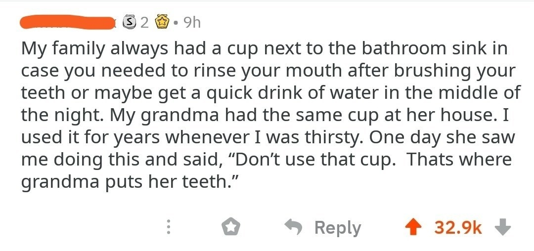 reddit story about a person drinking out of a glass of water grandma used for her teeth