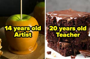 "Carmel apple with the words ""14 years old, artist"" and brownies with the words ""20 years old, teacher"""