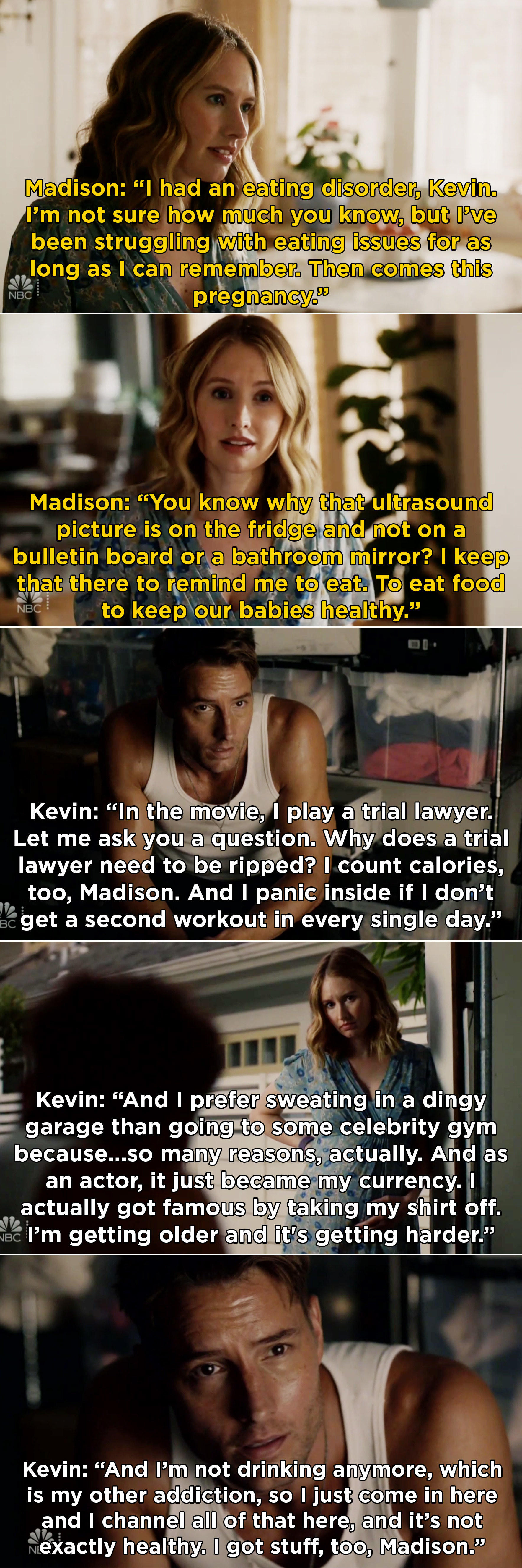 Madison telling Kevin how she has to try every day to eat to keep their babies healthy and Kevin admitting that he has struggled with body images issues too