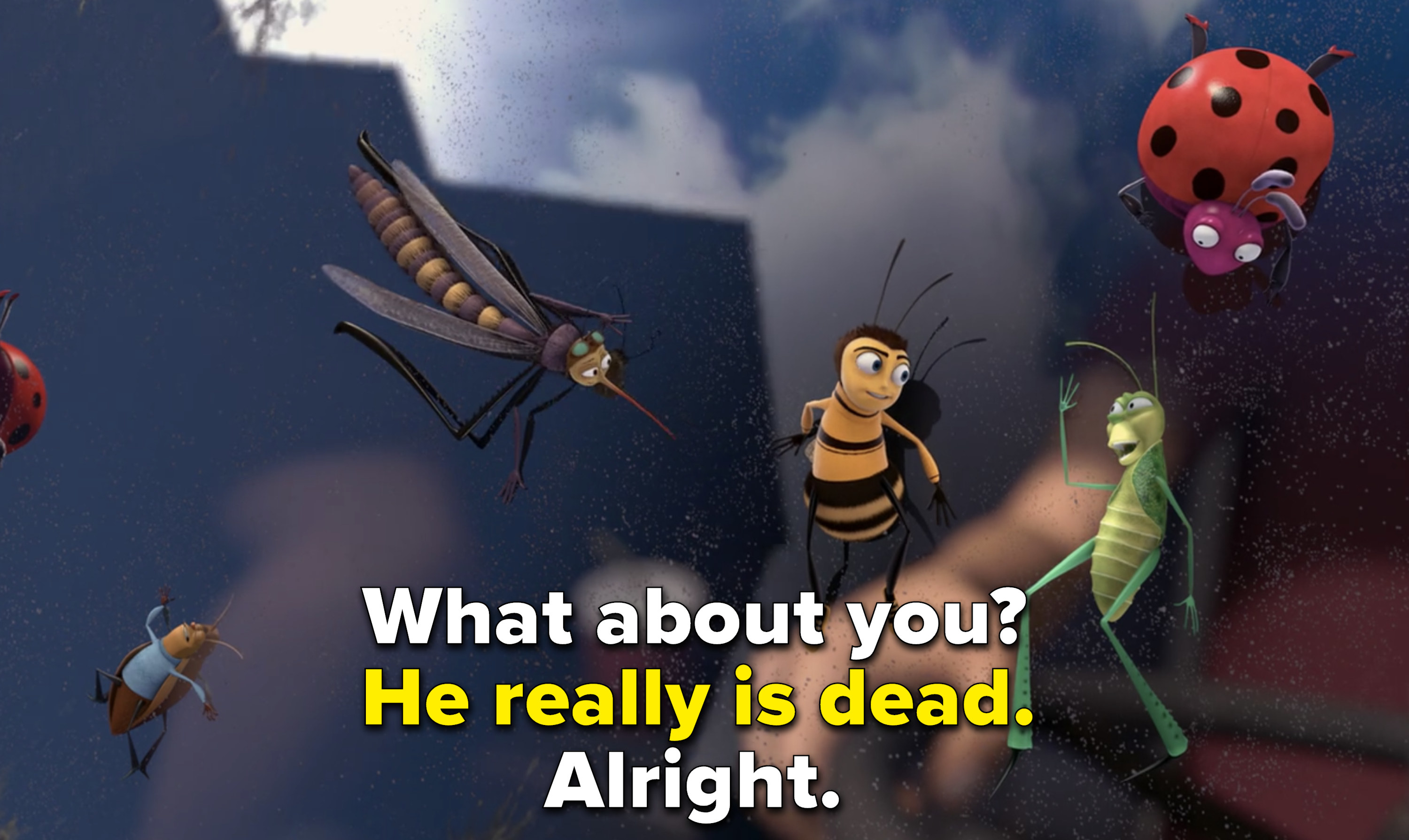"""Barry asks about the bug next to him, but the mosquito says he's dead, and Barry says """"Alright"""""""