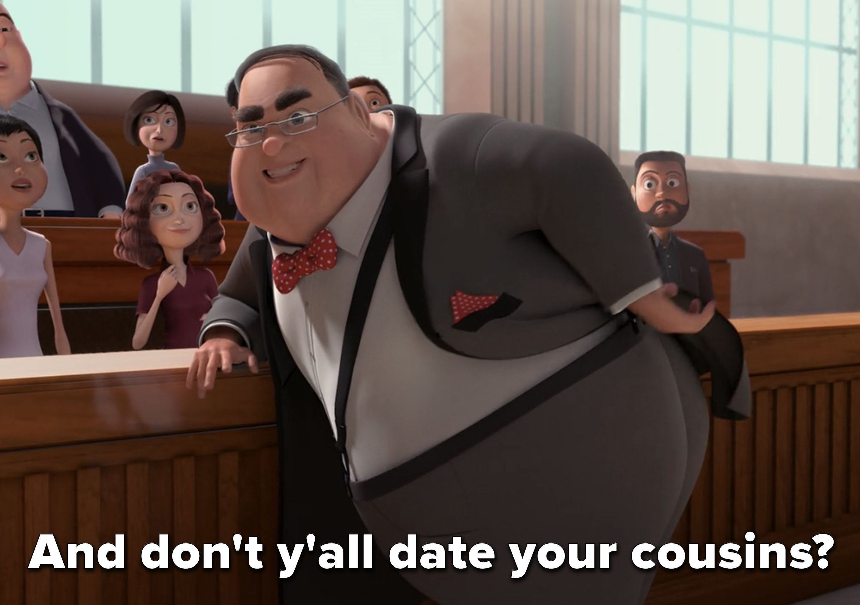 """the lawyer says """"don't y'all date your cousins?"""""""