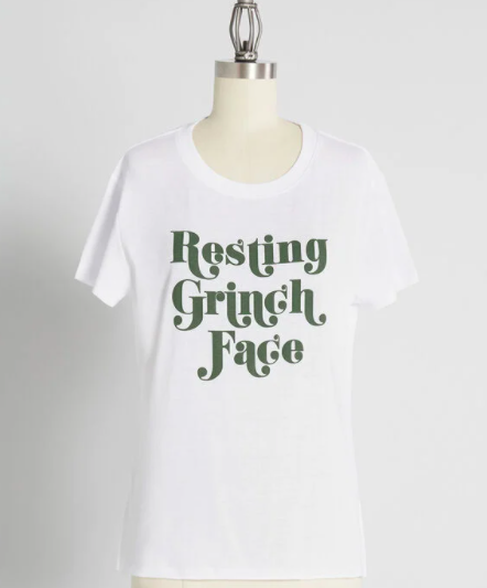 A shirt that says resting grinch face