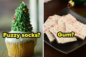 """Fuzzy socks?"" over a Christmas tree cupcake and ""Gum?"" over peppermint bark"