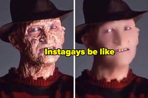"""A Facetuned photo of Freddy Kreuger, captioned, """"Instagays be like"""""""