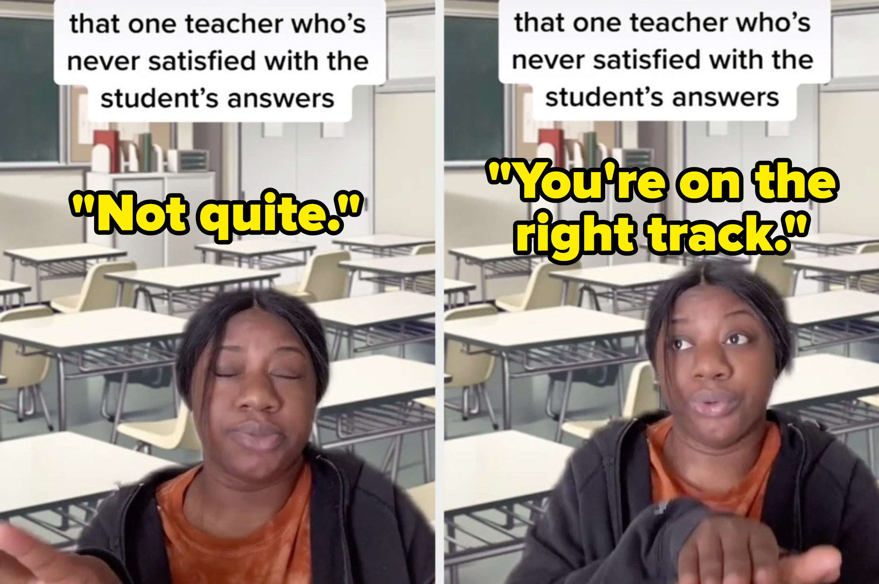 """A TikToker pretends to be an unsatisfied teacher saying, """"Not quite"""" and """"You're on the right track"""""""