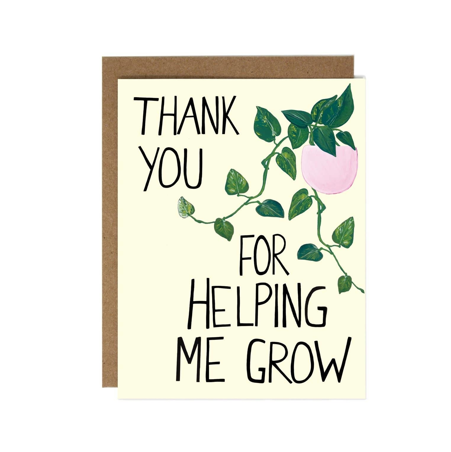 "The card which has a plant and reads ""Thank you for helping me grow"""