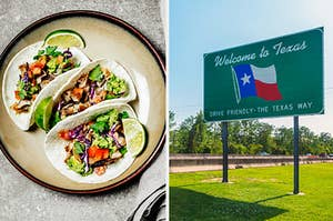 "Tacos and a ""Welcome to Texas"" sign"