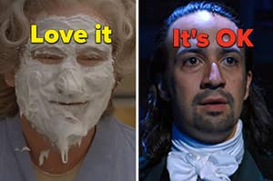 "Mrs. Doubtfire is on the left labeled, ""Love it"" with Hamilton on the right labeled, ""It's OK"""