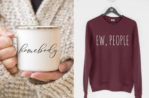 A split screen with a bug that says homebody and a sweater that says ew people