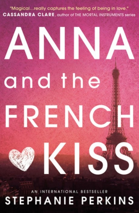 Anna and the French Kiss by Stephanie Perkins cover featuring an image of the Eiffel  Tower on a pink background