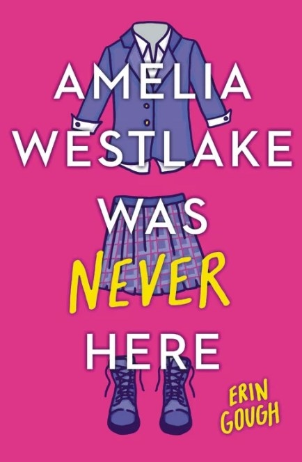 Cover of Amelia Westlake Was Never Here by Erin Gough featuring an illustration of a girl's private school uniform